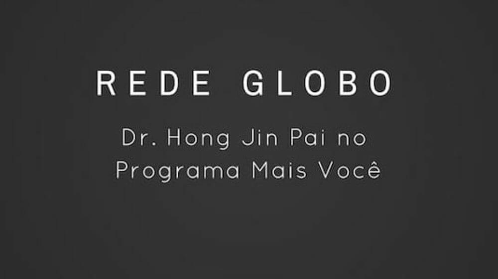 hong jin pai rede globo mais voce na midia